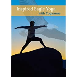 Inspired Eagle Yoga with YogaAnne
