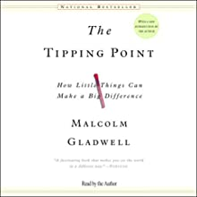 The Tipping Point: How Little Things Can Make a Big Difference (       ABRIDGED) by Malcolm Gladwell Narrated by Malcolm Gladwell