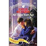 All Those Years Ago (Silhouette Special Edition) (0373096844) by Emilie Richards
