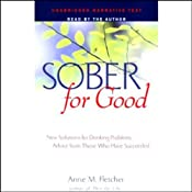 Sober for Good: New Solutions for Drinking Problems, Advice From Those Who Have Succeeded | [Anne M. Fletcher]