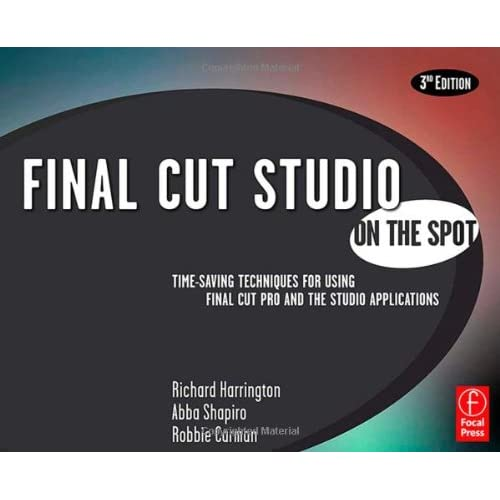 Final Cut Studio On the Spot 3rd Edition
