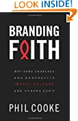 Branding Faith: Why Some Churches and Nonprofits Impact Culture and Others Don't