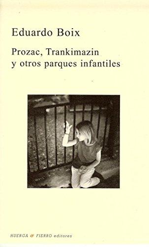 prozac-trankimazin-y-otros-parques-infantiles-poesia-huerga-y-fierro