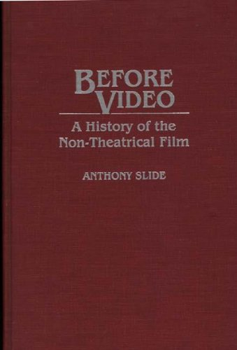 Before Video: A History of the Non-Theatrical Film (Bibliographies and Indexes in Religious Studies)
