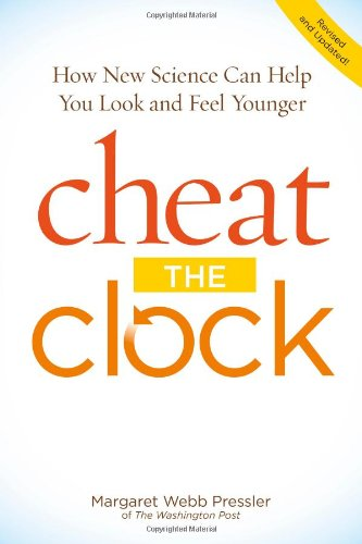Cheat The Clock: New Science To Help You Look And Feel Younger