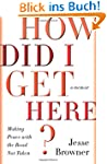 How Did I Get Here?: Making Peace wit...