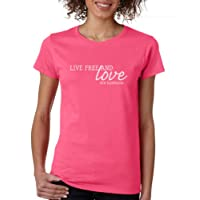 Live Free and Love Ladies Short Sleeve Tee