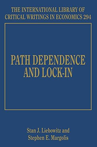 La dépendance de chemin d'accès et de Lock-In (International Library of Critical Writings in Econometrics)