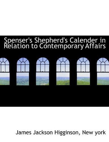 Spenser's Shepherd's Calender in Relation to Contemporary Affairs