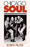 img - for [(Chicago Soul )] [Author: Robert Pruter] [Apr-1992] book / textbook / text book