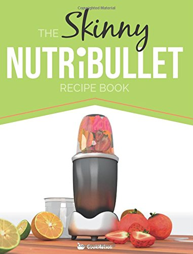 the skinny nutribullet recipe book 80 delicious