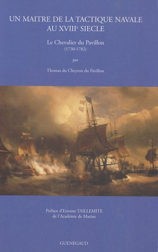 Un maître de la tactique navale au XVIIIème siècle, le Chevalier du Pavillon (1730-1782)