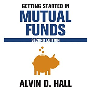 Getting Started in Mutual Funds | [Alvin D. Hall]