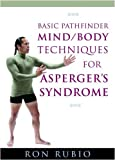 Basic Pathfinder Mind/body Techniques for Asperger's Syndrome [DVD]