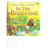 In the Beginning (Great Bible Stories)