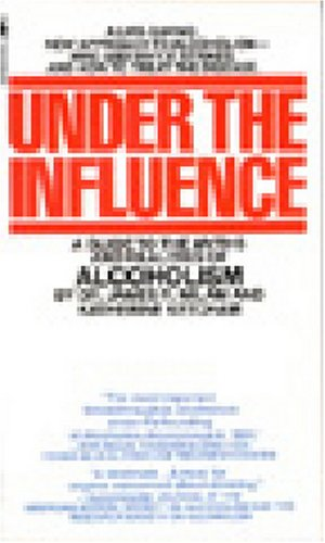 Under the Influence: A Guide to the Myths and Realities of Alcoholism (Addiction To A Person compare prices)
