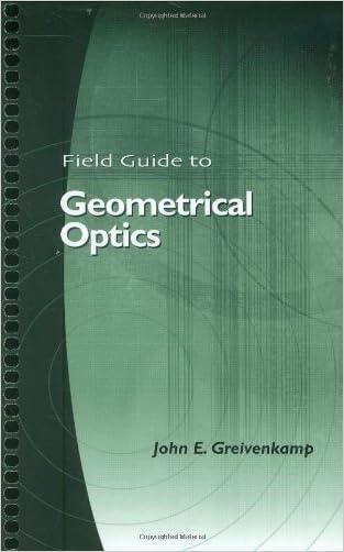 Field Guide to Geometrical Optics (SPIE Vol. FG01)