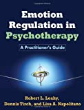 img - for Emotion Regulation in Psychotherapy: A Practitioner's Guide book / textbook / text book