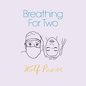 Breathing for Two | [Wolf Pascoe]