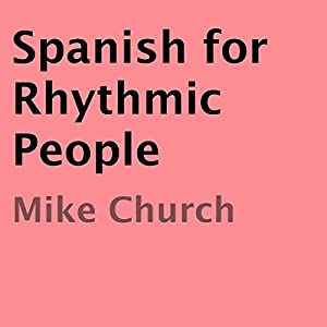 Spanish for Rhythmic People Audiobook