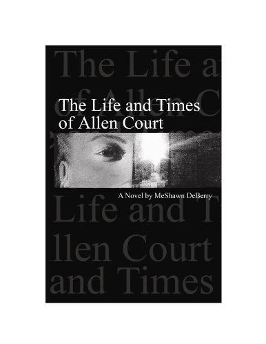 The Life and Times of Allen Court