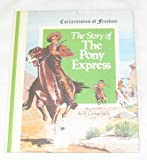 img - for The Story of the Pony Express (Cornerstones of Freedom Series) book / textbook / text book