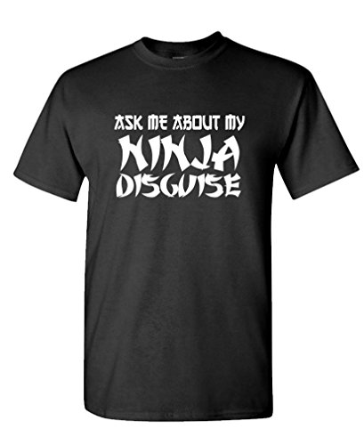 ASK ME ABOUT MY NINJA DISGUISE halloween - Mens Cotton T-Shirt, M, Black