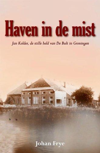 haven-in-de-mist-jan-kolder-de-stille-held-van-de-bult-in-groningen