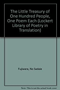 The Little Treasury of One Hundred People, One Poem Each: (Lockert Library of Poetry in Translation) download ebook