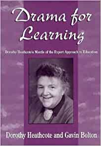 Drama for Learning: Dorothy Heathcote's Mantle of the Expert