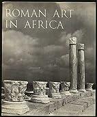 Roman Art in Africa by M VILIMKOVA