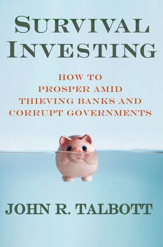 survival-investing-how-to-prosper-amid-thieving-banks-and-corrupt-governments