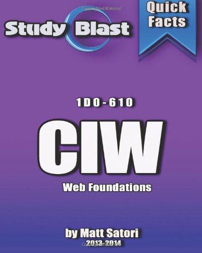Study Blast Ciw Web Foundations: Certified Ciw Web Foundations Associate Exam - 1D0-610