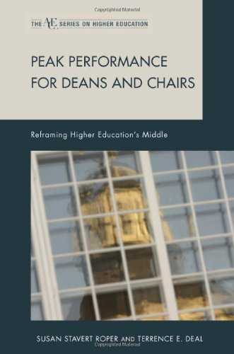 Peak Performance for Deans and Chairs: Reframing Higher Education's Middle (ACE Series on Higher Education)