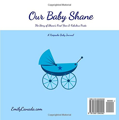 Our Baby Shane, The Story of Shane's First Year and Fabulous Firsts: A Keepsake Baby Journal (Our Baby Boy / Memory Book)
