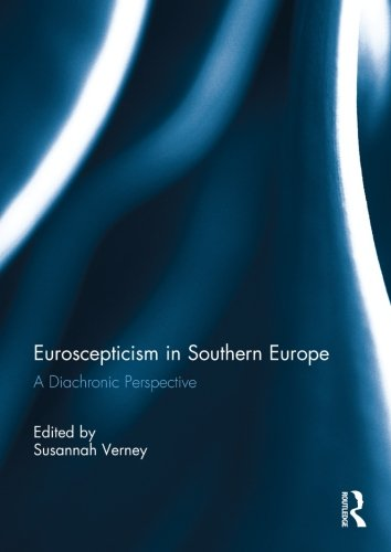 Euroscepticism in Southern Europe: A Diachronic Perspective