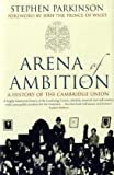 Arena of Ambition: The History of the Cambridge Union