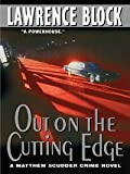 Out on the Cutting Edge (Matthew Scudder Mysteries)