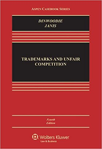 Trademarks and Unfair Competition; Law and Policy, Fourth Edition (Aspen Casebook Series)