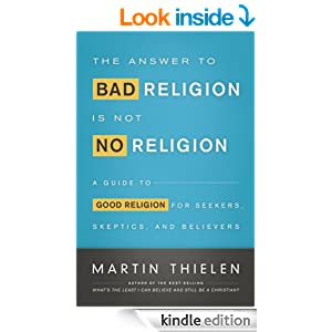 http://www.amazon.com/Answer-Bad-Religion-Not-No-ebook/dp/B00I0G3STQ/ref=sr_1_sc_1?ie=UTF8&qid=1391721840&sr=8-1-spell&keywords=the+anser+to+bad+Religion+is+not+No+Religion