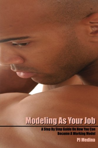Modeling As Your Job: A Step By Step Guide On How You Can Become A Working Model