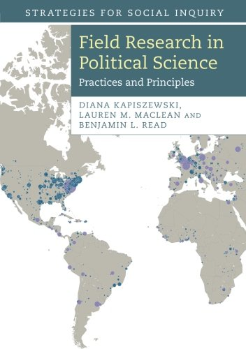 Field Research in Political Science: Practices and Principles (Strategies for Social Inquiry)