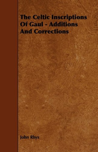 The Celtic Inscriptions of Gaul - Additions and Corrections