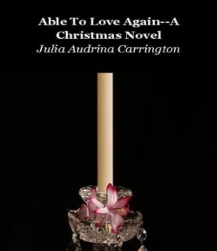 Able To Love Again--A Christmas Novel PDF