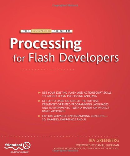 The Essential Guide to Processing for Flash Developers