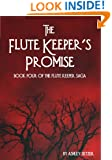 The Flute Keeper's Promise (The Flute Keeper Saga Book 4)