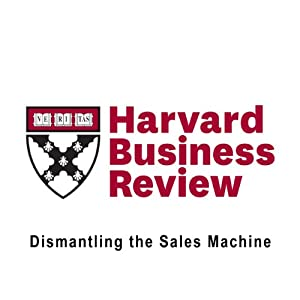 Dismantling the Sales Machine (Harvard Business Review) | [Brent Adamson, Matthew Dixon, Nicholas Toman]