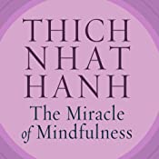 The Miracle of Mindfulness: An Introduction to the Practice of Meditation | [Thich Nhat Hanh]