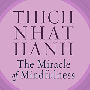 The Miracle of Mindfulness Audiobook
