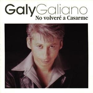 Galy Galiano - No Volvere a Casarme - Amazon.com Music